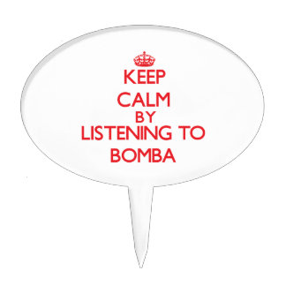 Keep calm by listening to BOMBA Cake Toppers