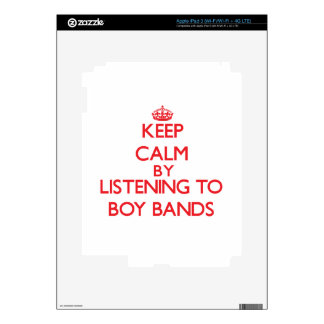 Keep calm by listening to BOY BANDS Decals For iPad 3