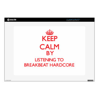 Keep calm by listening to BREAKBEAT HARDCORE Laptop Decal
