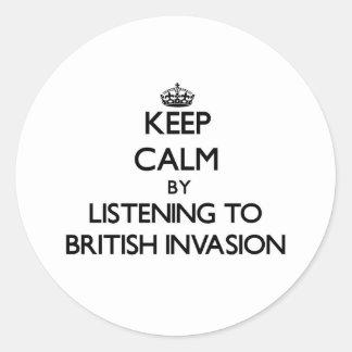 Keep calm by listening to BRITISH INVASION Round Sticker