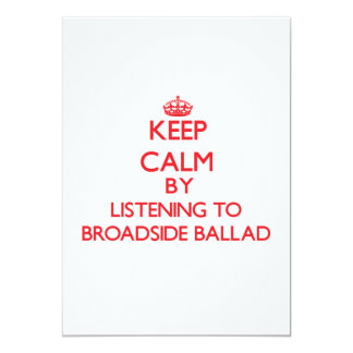 Keep calm by listening to BROADSIDE BALLAD 5x7 Paper Invitation Card