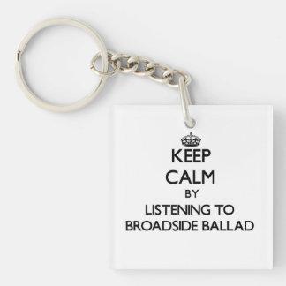 Keep calm by listening to BROADSIDE BALLAD Key Chain