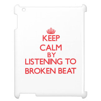 Keep calm by listening to BROKEN BEAT iPad Covers