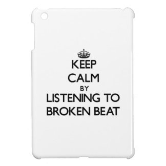 Keep calm by listening to BROKEN BEAT iPad Mini Covers
