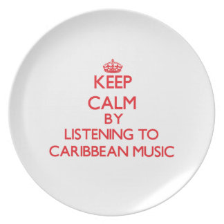Keep calm by listening to CARIBBEAN MUSIC Plate