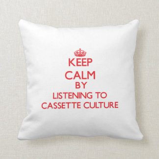 Keep calm by listening to CASSETTE CULTURE Throw Pillows