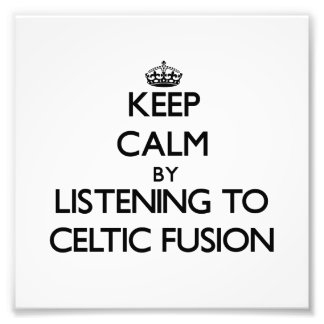 Keep calm by listening to CELTIC FUSION Photograph