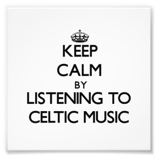 Keep calm by listening to CELTIC MUSIC Photo