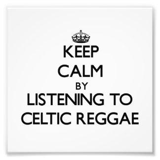 Keep calm by listening to CELTIC REGGAE Photo Art