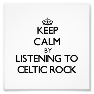 Keep calm by listening to CELTIC ROCK Photo Print