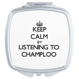 Keep calm by listening to CHAMPLOO Compact Mirrors