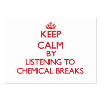 Keep calm by listening to CHEMICAL BREAKS Business Card