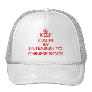 Keep calm by listening to CHINESE ROCK Hat