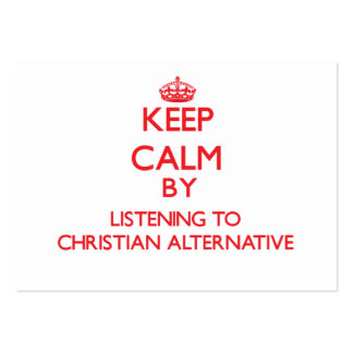 Keep calm by listening to CHRISTIAN ALTERNATIVE Large Business Cards (Pack Of 100)