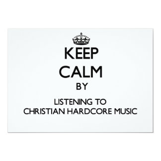 Keep calm by listening to CHRISTIAN HARDCORE MUSIC Card