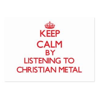 Keep calm by listening to CHRISTIAN METAL Large Business Cards (Pack Of 100)