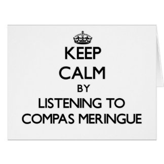 Keep calm by listening to COMPAS MERINGUE Greeting Card