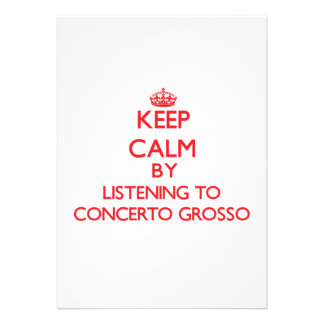 Keep calm by listening to CONCERTO GROSSO Invitations