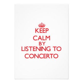 Keep calm by listening to CONCERTO Invitation