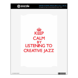 Keep calm by listening to CREATIVE JAZZ Skin For NOOK