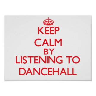 Keep calm by listening to DANCEHALL Print