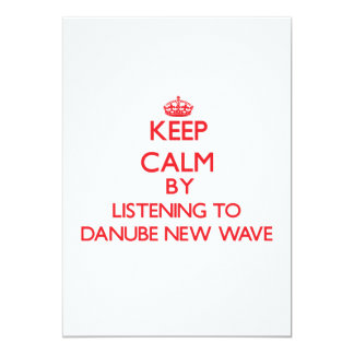 Keep calm by listening to DANUBE NEW WAVE 5x7 Paper Invitation Card