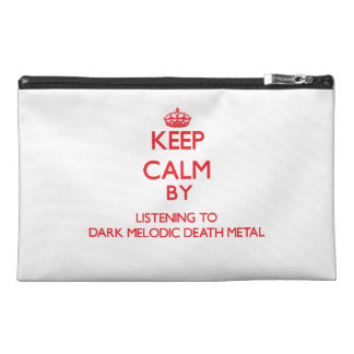 Keep calm by listening to DARK MELODIC DEATH METAL Travel Accessories Bag