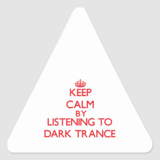 Keep calm by listening to DARK TRANCE Triangle Sticker