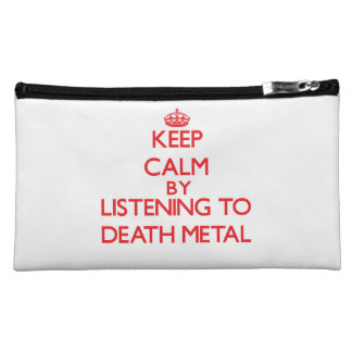 Keep calm by listening to DEATH METAL Makeup Bag