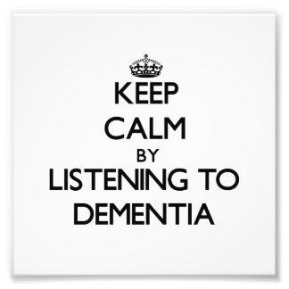 Keep calm by listening to DEMENTIA Photo Art