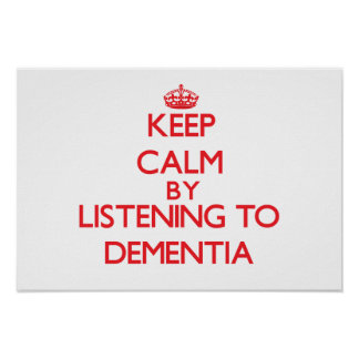 Keep calm by listening to DEMENTIA Print