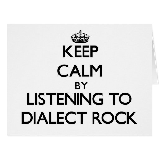 Keep calm by listening to DIALECT ROCK Cards