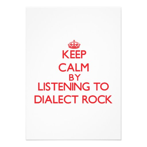 Keep calm by listening to DIALECT ROCK Custom Announcements