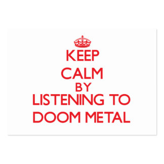Keep calm by listening to DOOM METAL Business Card Templates