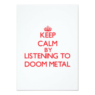Keep calm by listening to DOOM METAL 5x7 Paper Invitation Card