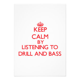 Keep calm by listening to DRILL AND BASS Personalized Invites