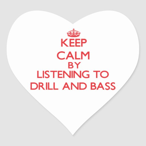 Keep calm by listening to DRILL AND BASS Sticker