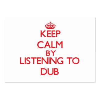 Keep calm by listening to DUB Business Cards