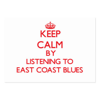 Keep calm by listening to EAST COAST BLUES Business Card
