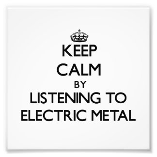 Keep calm by listening to ELECTRIC METAL Photographic Print
