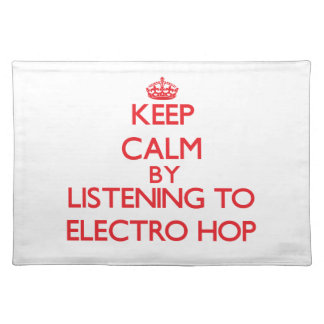 Keep calm by listening to ELECTRO HOP Placemat