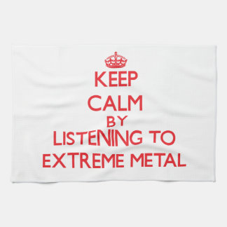 Keep calm by listening to EXTREME METAL Hand Towels