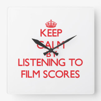 Keep calm by listening to FILM SCORES Square Wallclock