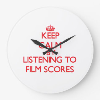 Keep calm by listening to FILM SCORES Wall Clock