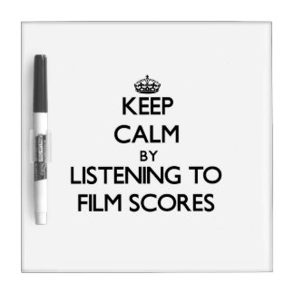 Keep calm by listening to FILM SCORES Dry-Erase Board