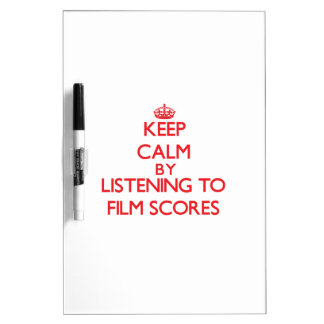 Keep calm by listening to FILM SCORES Dry-Erase Whiteboards