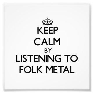 Keep calm by listening to FOLK METAL Art Photo