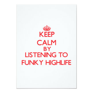 """Keep calm by listening to FUNKY HIGHLIFE 5"""" X 7"""" Invitation Card"""