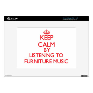 Keep calm by listening to FURNITURE MUSIC Skin For Netbook