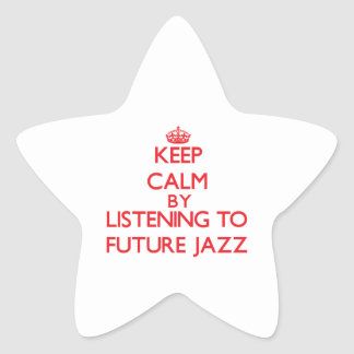 Keep calm by listening to FUTURE JAZZ Star Stickers